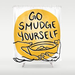 Go Smudge Yourself Shower Curtain