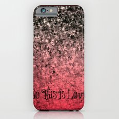 SO THIS IS LOVE Romantic Ombre Valentines Abstract Acrylic Painting Typography Art Red Pink Black iPhone 6s Slim Case
