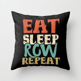 Eat Sleep Row Repeat Rowing Club Rowers Throw Pillow