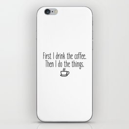 Gilmore Girls - First I drink the coffee iPhone Skin