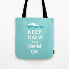 Keep Calm and Swim On (For the Love of Swimming) Tote Bag