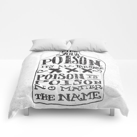 PICK YOUR POISON Comforters