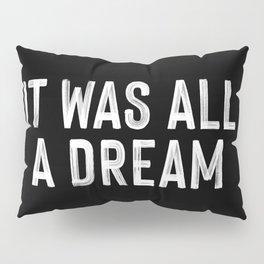 It Was All A Dream | Biggie Smalls - Juicy Lyrics Pillow Sham