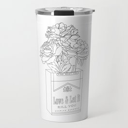 find what you love and let it kill you Travel Mug