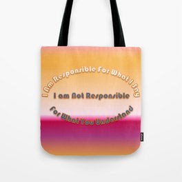 I Am Responsible For What I Say Typeography Tote Bag