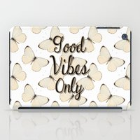 good vibes only iPad Cases featuring Good Vibes Only by Pati Designs