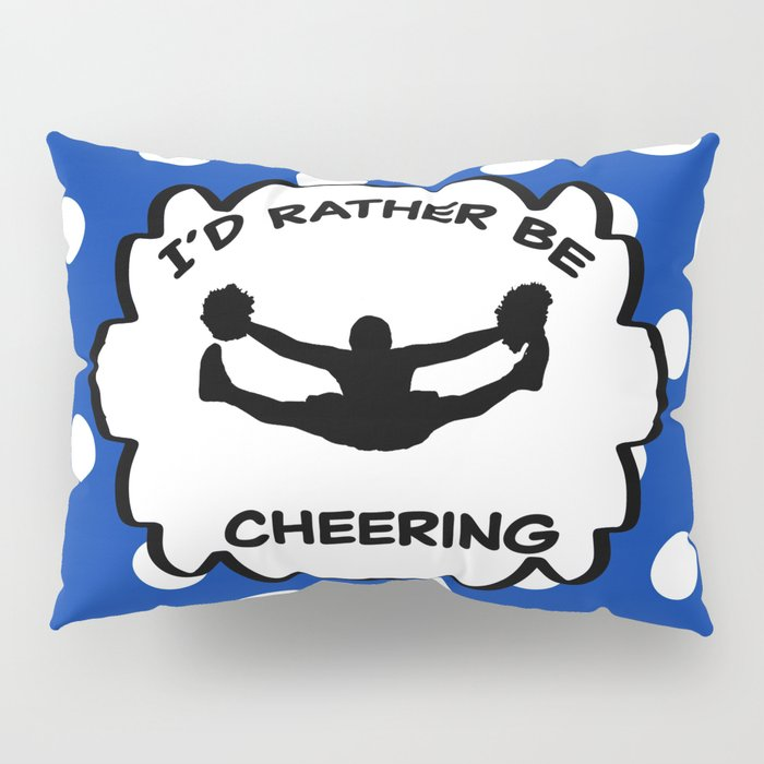 I'd Rather Be Cheering Design in Royal Blue Pillow Sham