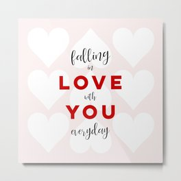 Falling in Love with You Everyday Metal Print