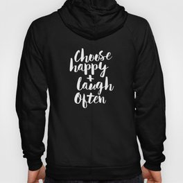 Choose Happy and Laugh Often black and white contemporary typography design home wall decor canvas Hoody