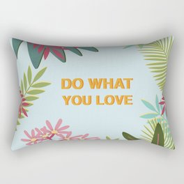 DO WHAT YOU LOVE Rectangular Pillow