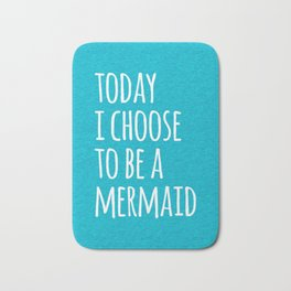 Choose To Be A Mermaid Funny Quote Bath Mat