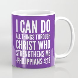 I CAN DO ALL THINGS THROUGH CHRIST WHO STRENGTHENS ME PHILIPPIANS 4:13 (Purple) Coffee Mug