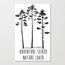 Adventure Seeker, Nature Lover Canvas Print