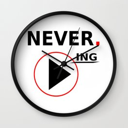 Never stop playing Wall Clock