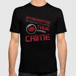 Introverted True Crime Murder Serial Killer Gift T-shirt