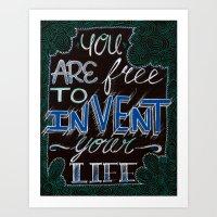 Invent Your Life Art Print