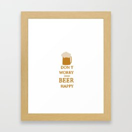 Don't worry beer happy Framed Art Print