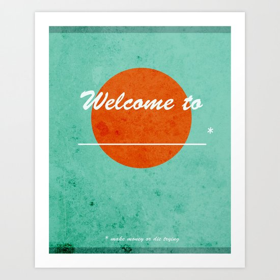 Welcome to _________ Art Print