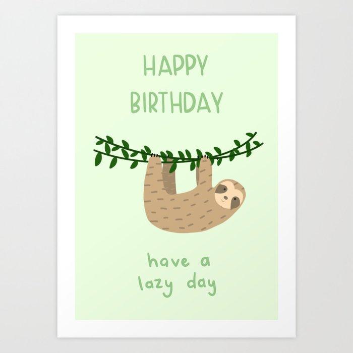 Happy Birthday Sloth Art Print By Ellaseymourdesign Society6