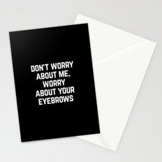 Worry About Your Eyebrows Funny Quote Stationery Cards