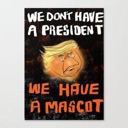 We Have A Mascot Canvas Print