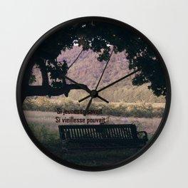 Réflexion Si Jeunesse Savait Si Vieillesse Pouvait Wall Clock