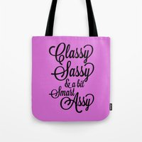 sassy Tote Bags featuring Classy Sassy by CreativeAngel
