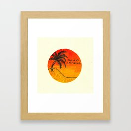 THIS IS NO CALIFORNIA Framed Art Print