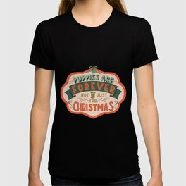 Puppies Are Forever T-shirt