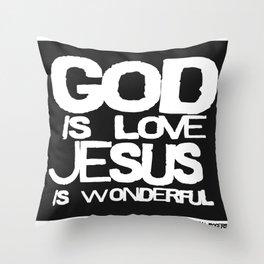 God is Love Jesus is Wonderful Throw Pillow