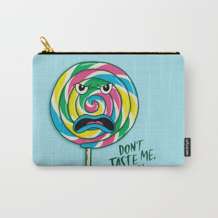 Don't Taste Me, Bro! Carry-All Pouch