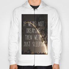 Dreaming or Sleeping Hoody