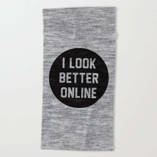 I Look Better Online Beach Towel