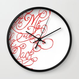 You left me in the dark Wall Clock