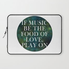 """If music be the food of love..."" Laptop Sleeve"