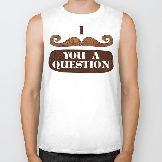I Mustache You A Question Biker Tank