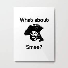 What about Smee?! Metal Print