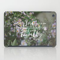 scripture iPad Cases featuring Micah 6:8 | Do Justice, Love Kindness, Walk Humbly Encouraging Scripture Art by Carissa Christine