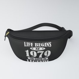 Life Begins 1979 The Birth Of Legend 42nd Birthday Fanny Pack