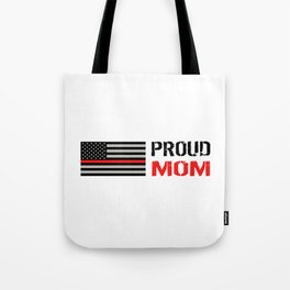 Firefighter: Proud Mom (Thin Red Line) Tote Bag