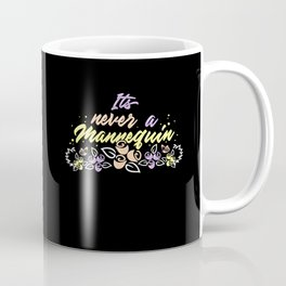 True Crime Obsessed - It's Never A Mannequin Coffee Mug