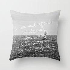 Not Afraid of Storms ~ Luisa May Alcott Throw Pillow