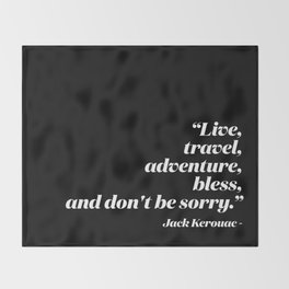 Live, travel, adventure, bless, and don't be sorry. Throw Blanket