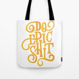 Do Epic Shit Quote Tote Bag