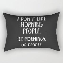 I DON'T LIKE MORNING PEOPLE Rectangular Pillow