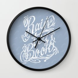 Rain, Tea & Books - White lettering only Wall Clock
