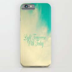 Light Tommorrow With Today iPhone 6s Slim Case