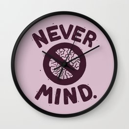 NEVER M/ND Wall Clock