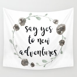 Say Yes to New Adventures Wall Tapestry