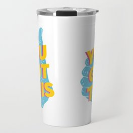 You Got This Thumbs Up Graphic Travel Mug